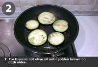 Fry them in hot olive oil until golden brown on both sides.